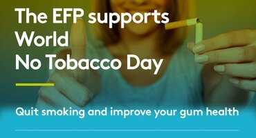 World No Tobacco Today: EFP highlights importance of smoking cessation to periodontal health